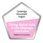 DIGITAL BADGE ON TAKING DIGITAL RISKS IN THE LANGUAGE CLASSROOM