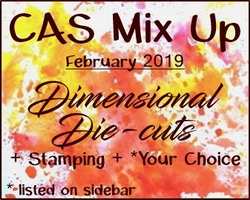 https://casmixup.blogspot.com/2019/02/cas-mix-up-february-challenge.html