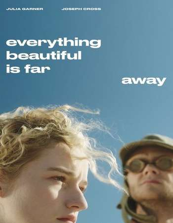 Kho Báu Chốn Hư Không - Everything Beautiful Is Far Away (2017)