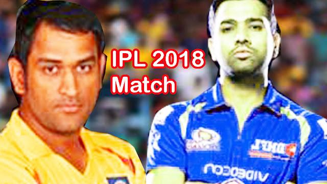 IPL 2018 first match CSK & MI