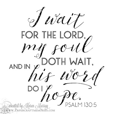 Papercraft Memories: Psalm 130:5 WORDart by Karen for personal use