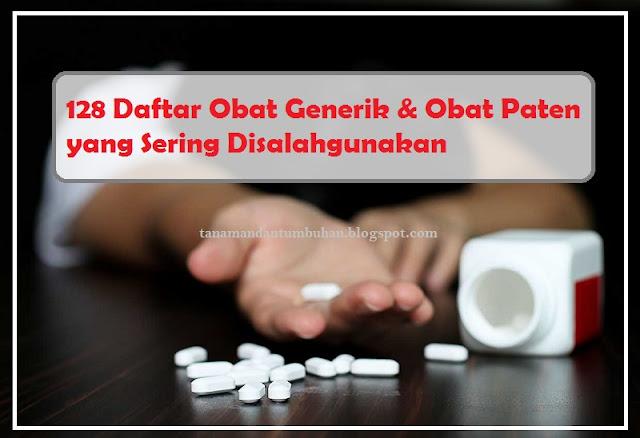 Obat Generik & Obat Paten yang Sering Disalahgunakan