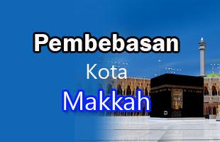 Fathul Makkah atau Pembebasan Kota Makkah