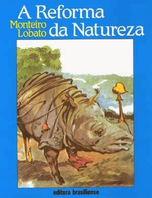 a reforma da natureza - monteiro lobato - editora brasiliense - sítio do picapau amarelo - manoel victor filho - jacob levitinas - década de 1990 - década de 2000 - capa de livro - bookcover