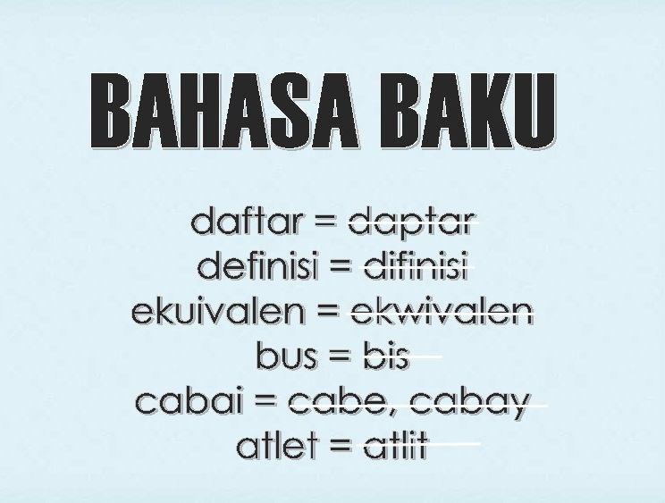 pengertian dan definisi bahasa baku dan resmi