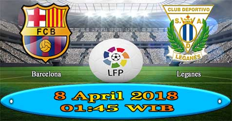Prediksi Bola855 Barcelona vs Leganes 8 April 2018