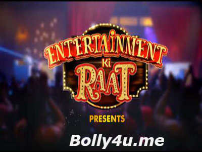 Entertainment Ki Raat HDTV 480p 130MB 20 January 2018 Watch Online Free Download bolly4u