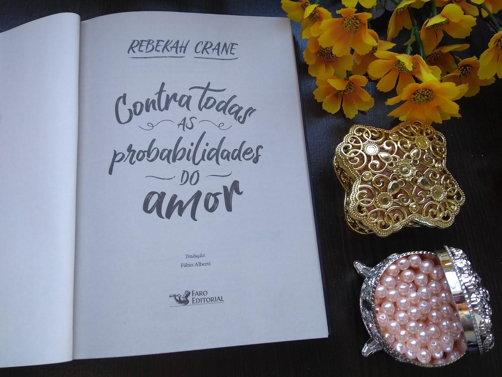{ #RESENHA } CONTRA TODAS AS PROBABILIDADES DO AMOR - REBEKAN CRANE