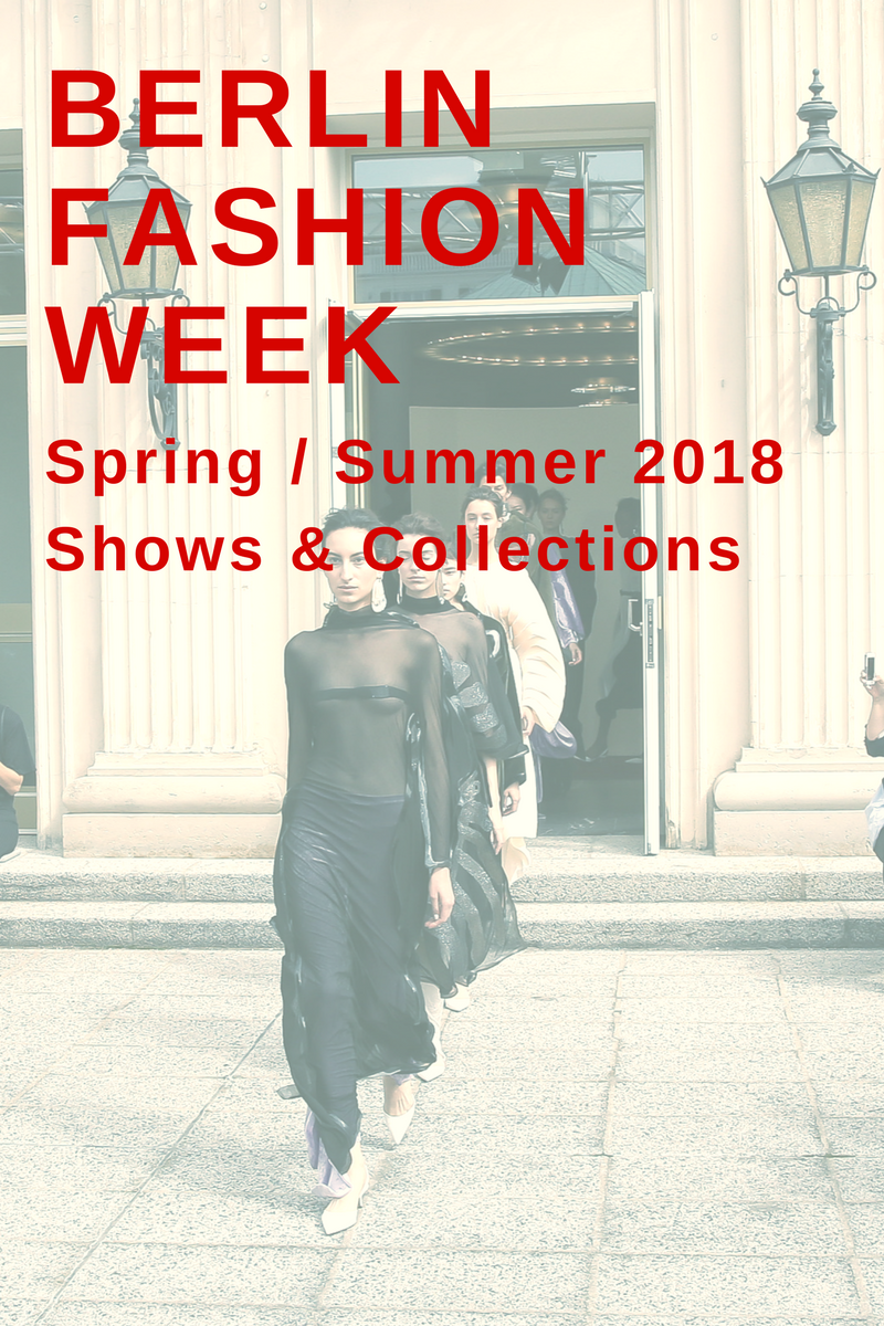 berlin fashion week spring summer 2018 best shows collections