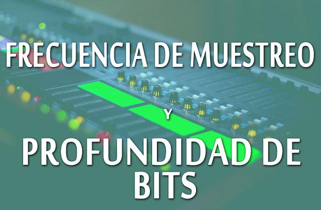 ¿Qué es la frecuencia de muestreo y profundidad de bits de un audio?
