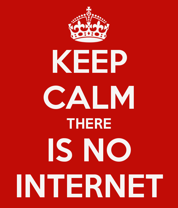 Keep Calm There Is No Internet | Zuprome