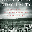 "Fiction/Nonfiction Mini-Reviews: The Women Who Lived and Worked in ""Atomic City"""