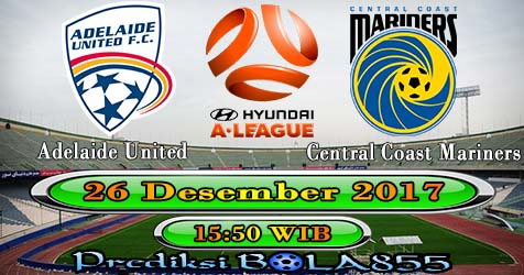 Prediksi Bola855 Adelaide United vs Central Coast Mariners 26 Desember 2017
