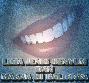 Makna Tersembunyi, Dibalik Lima Jenis Senyum Yang Perlu Anda Ketahui