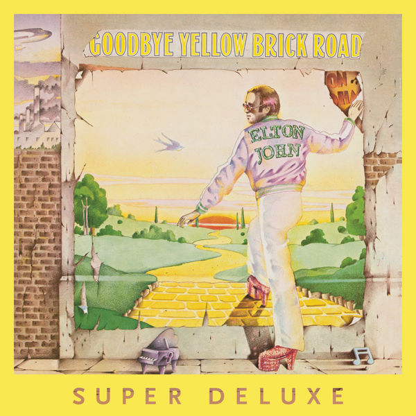 Elton John - Goodbye Yellow Brick Road (40th Anniversary Celebration) [Super Deluxe Edition]  Cover