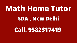 Best Maths Tutors for Home Tuition in SDA, Delhi. Call:9582317419
