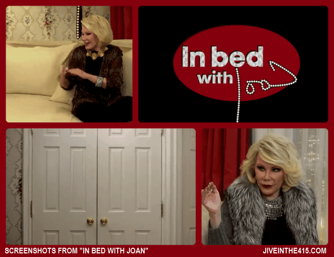 "Scenes from Joan Rivers new online show ""In Bed With Joan"" starring Joan Rivers. jiveinthe415.com"
