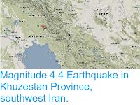 http://sciencythoughts.blogspot.co.uk/2014/04/magnitude-44-earthquake-in-khuzestan.html