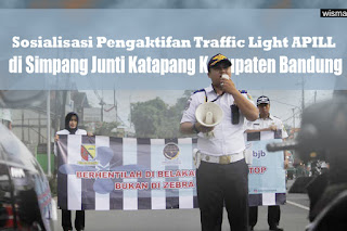 Sosialisasi Pengaktifan Traffic Light APILL di Simpang Junti Katapang Kabupaten Bandung