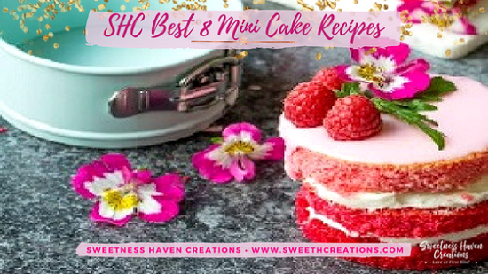 SHC BEST 8 MINI CAKES RECIPES TO SERVE