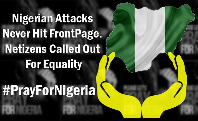 Nigerian Attacks Never Hit FrontPage. Netizens Called Out For Equality