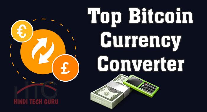 Top Bitcoin Currency Converter S Ki Jankari