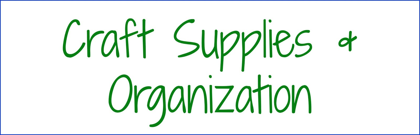 Toddler Approved!: Craft Supplies & Organization
