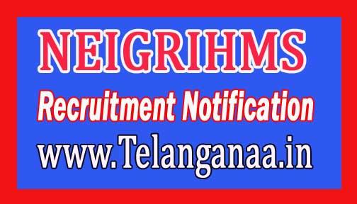 North Eastern Indira Gandhi Regional Institute of Health & Medical Sciences NEIGRIHMS Recruitment Notification 2016