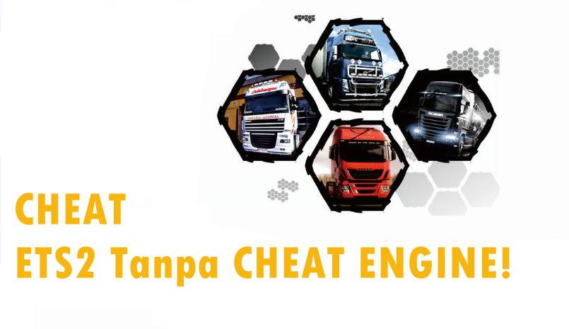 Cheat, Uang, Money, ETS 2, Euro Truck Simulator 2, Cheat Engine, Cheat ETS 2 tanpa Cheat Engine