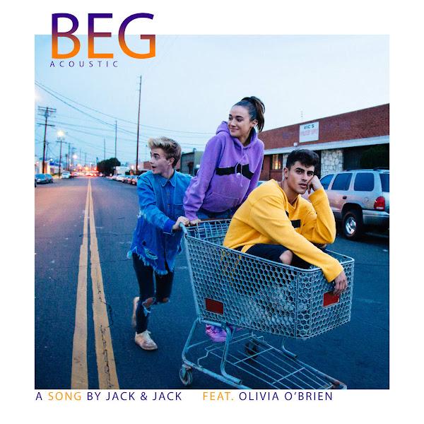 Jack & Jack - Beg (feat. Olivia O'Brien) [Acoustic] - Single Cover