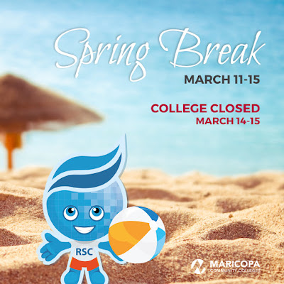 Poster featuring a beach scene and image of Rio Salado mascot Splash in swim wear holding a beach ball.  Text: Spring Break March 11-15.  College closed March 14-15