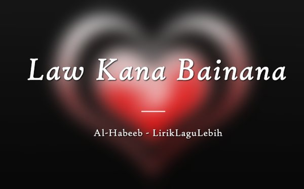Law Kana Bainana - Al-Habeeb