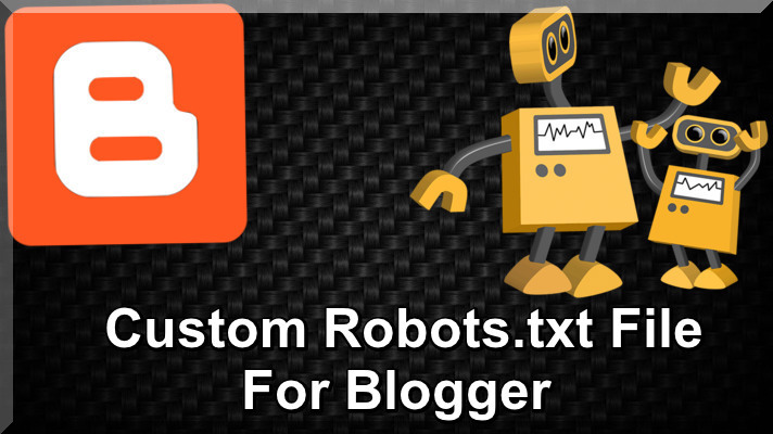 How to Include Custom Robots.txt File to Blogger