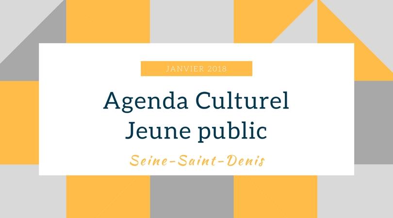 Agenda culturel jeune public janvier 2018