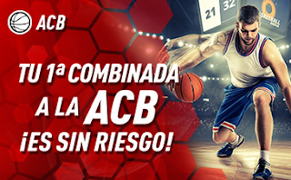 sportium ACB: Combinada Sin Riesgo 13-14 octubre