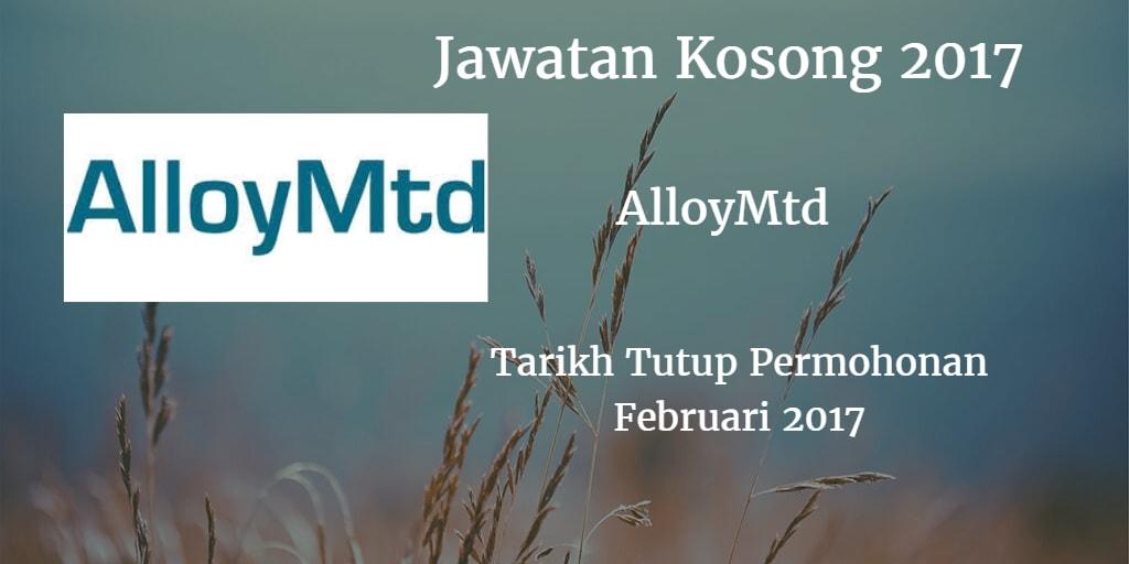 Jawatan Kosong AlloyMtd Februari 2017