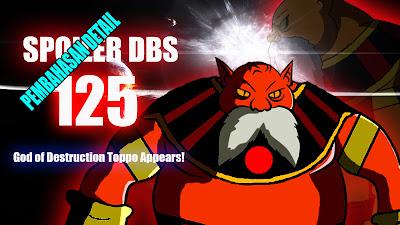 Gue Noe akan membahas wacana Spoiler anime Dragon Ball Super Episode  [ SPOILER DBS 125 ] KEKUATAN DEWA PENGHANCUR TOPPO!!!