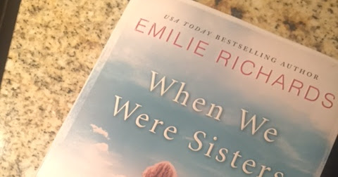 "Patty's Pick for May 18th is ""When We Were Sisters"" by Emilie Richards"