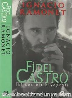 Ignacıo Ramonet - Fidel Castro İki Ses Bir Biyografi