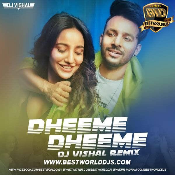 Dheeme Dheeme (Remix) - DJ Vishal