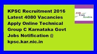 KPSC Recruitment 2016 Latest 4080 Vacancies Apply Online Technical Group C Karnataka Govt Jobs Notification @ kpsc.kar.nic.in