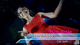 Lirik Lagu Vita Alvia - Goyang Happy