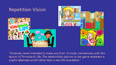 Title: Repetition Vision. This slide features the quote from the following text and images from Super Princess Peach and Tomodachi Life. For Peach, there is the box art with the title and Peach looking dismayed with her finger on her open mouth, and a screenshot showing a platforming section above and her laughing with the hearts representing the emotions below. The Tomodachi Life box art features many Miis with the title and the screnshot is of a white Mii sitting at a dinner table with a dark tan mii wearing a bowler hat. There are hearts, indicating love, floating between them.