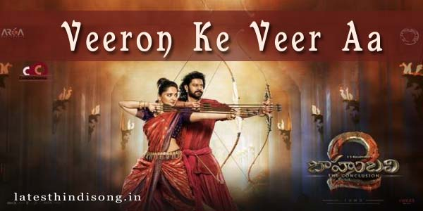 Veeron-Ke-Veer-Aa-Hindi-Lyrics-Baahubali-2