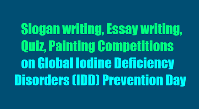 Slogan,Essay writing,Quiz,Painting competitions on Global Iodine Deficiency Disorders (IDD) Prevention Day 2017 in Schools