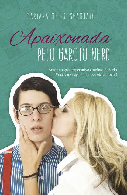 Apaixonada pelo garoto nerd - Mariana Mello Sgambato