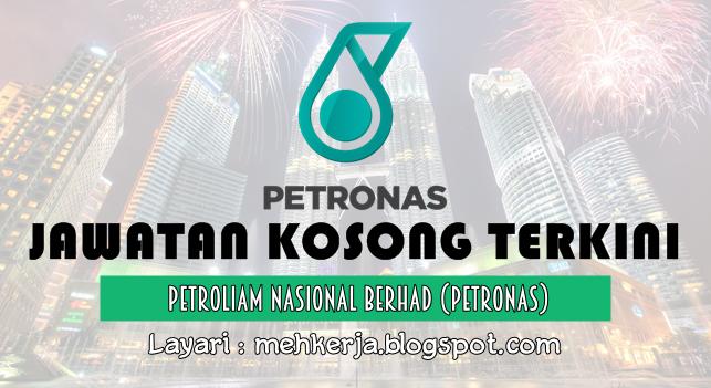 Jawatan Kosong Terkini 2016 di Petroliam Nasional Berhad (PETRONAS)