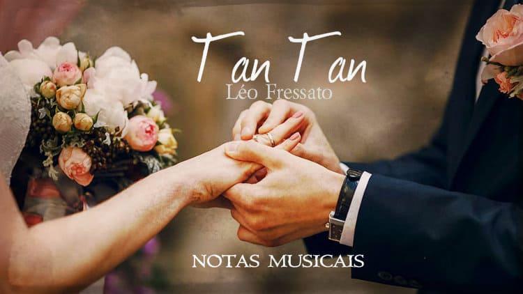 Tan tan - Léo Fressato - Cifra melódica