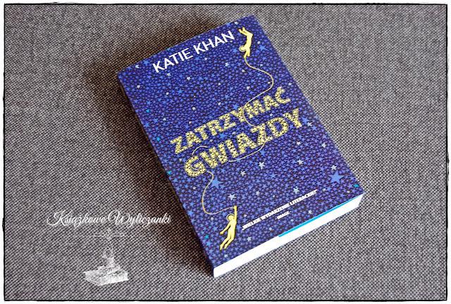 """Czy można """"Zatrzymać gwiazdy"""" Katie Khan"""