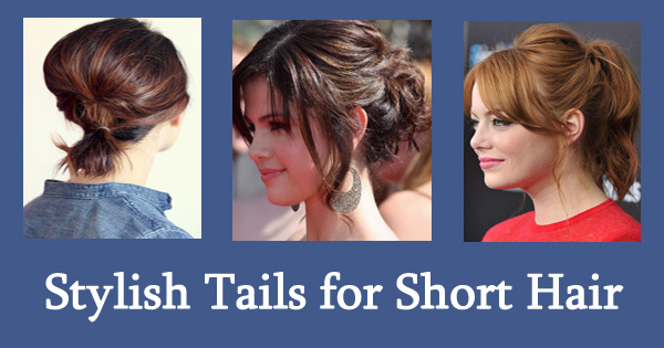 Stylish Tails for Short Hair